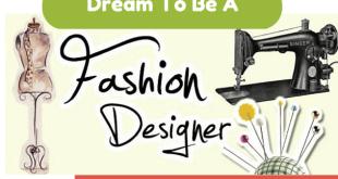 Dream To Be A Fashion Designer